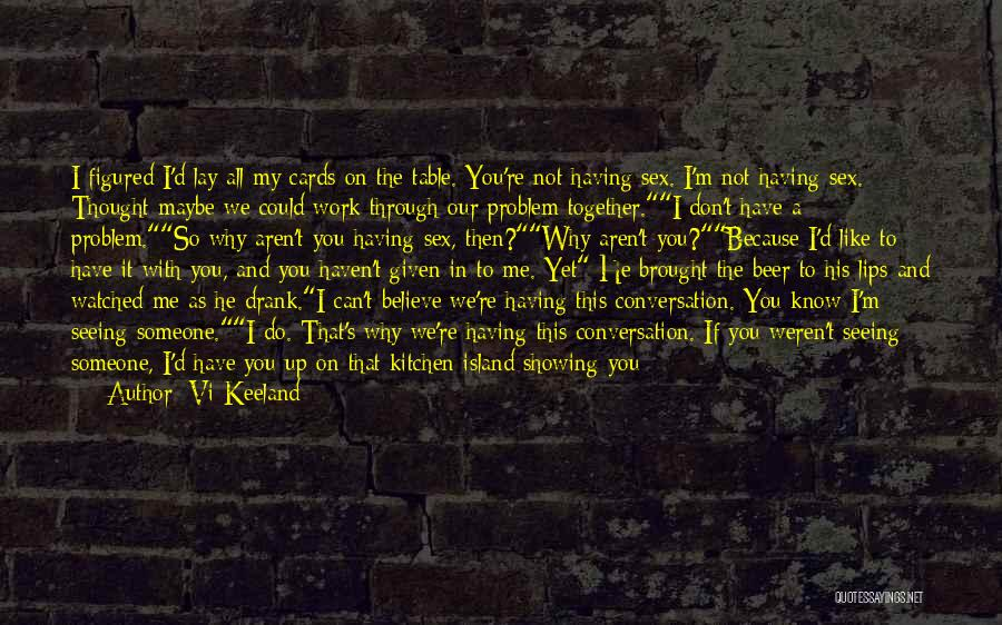You Have Moved On Quotes By Vi Keeland