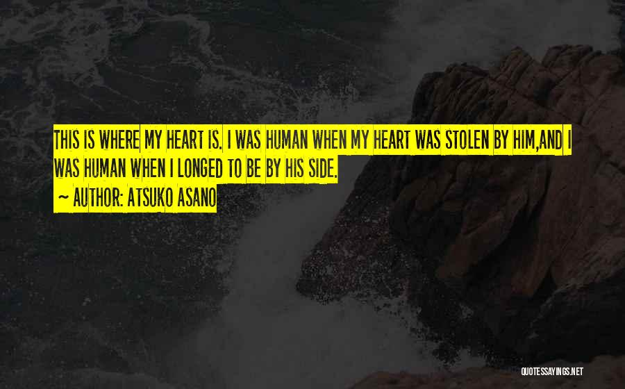 You Have Stolen My Heart Quotes By Atsuko Asano