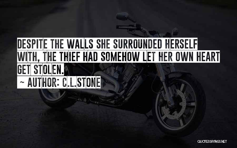 You Have Stolen My Heart Quotes By C.L.Stone