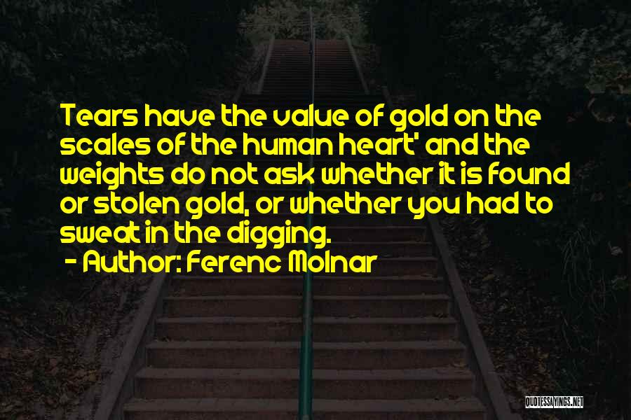You Have Stolen My Heart Quotes By Ferenc Molnar