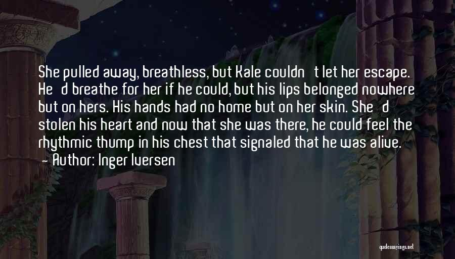You Have Stolen My Heart Quotes By Inger Iversen
