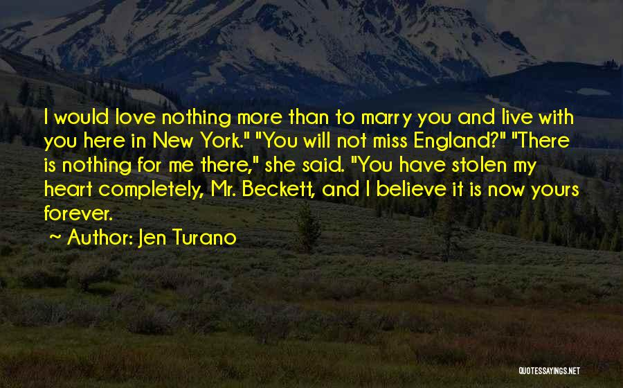 You Have Stolen My Heart Quotes By Jen Turano