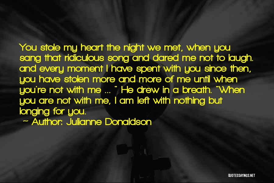 You Have Stolen My Heart Quotes By Julianne Donaldson