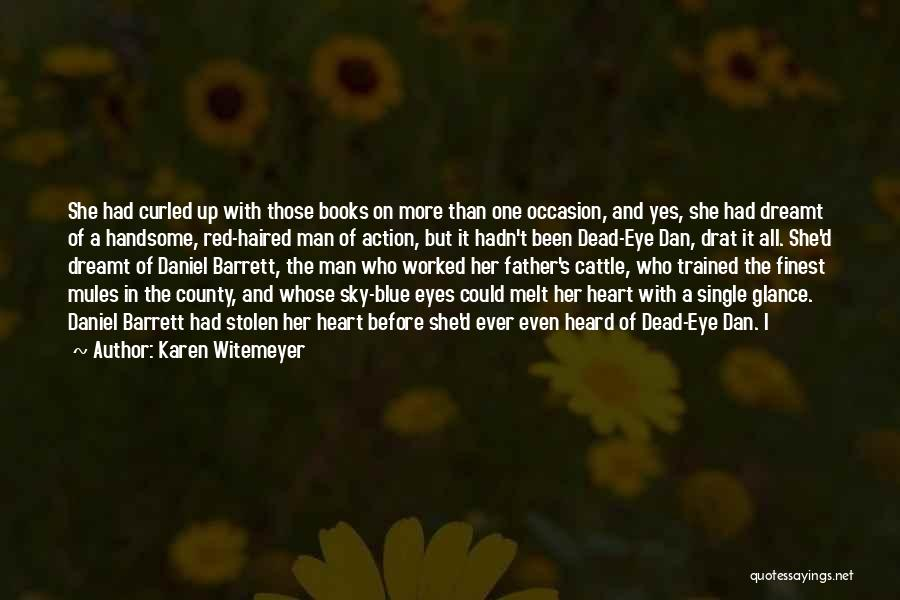You Have Stolen My Heart Quotes By Karen Witemeyer