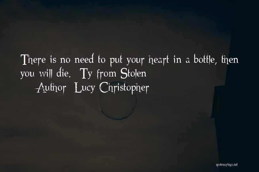 You Have Stolen My Heart Quotes By Lucy Christopher