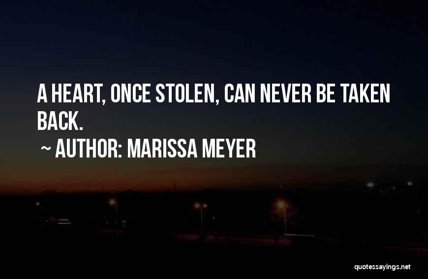 You Have Stolen My Heart Quotes By Marissa Meyer