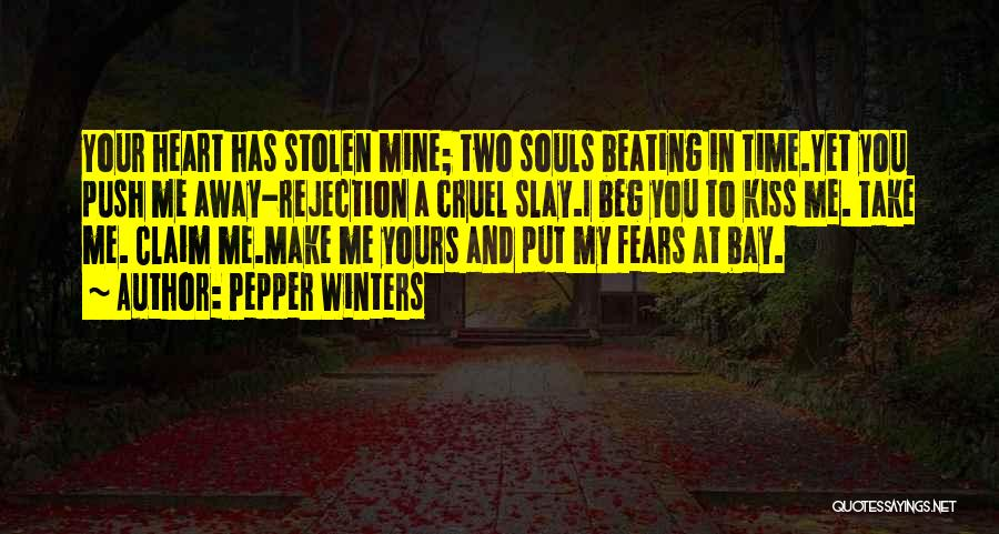 You Have Stolen My Heart Quotes By Pepper Winters