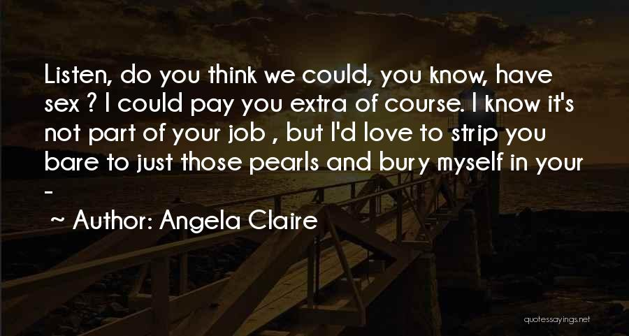 You Have To Do It Quotes By Angela Claire