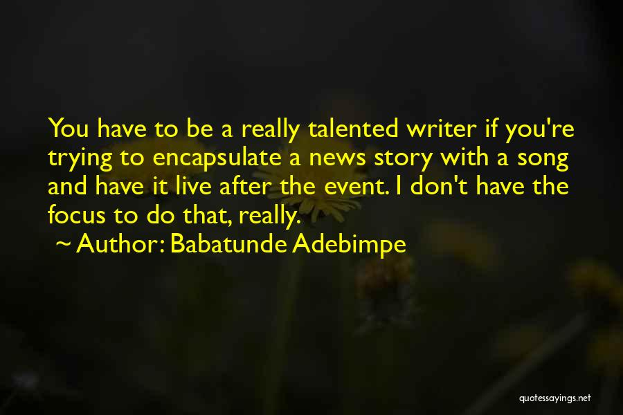 You Have To Do It Quotes By Babatunde Adebimpe