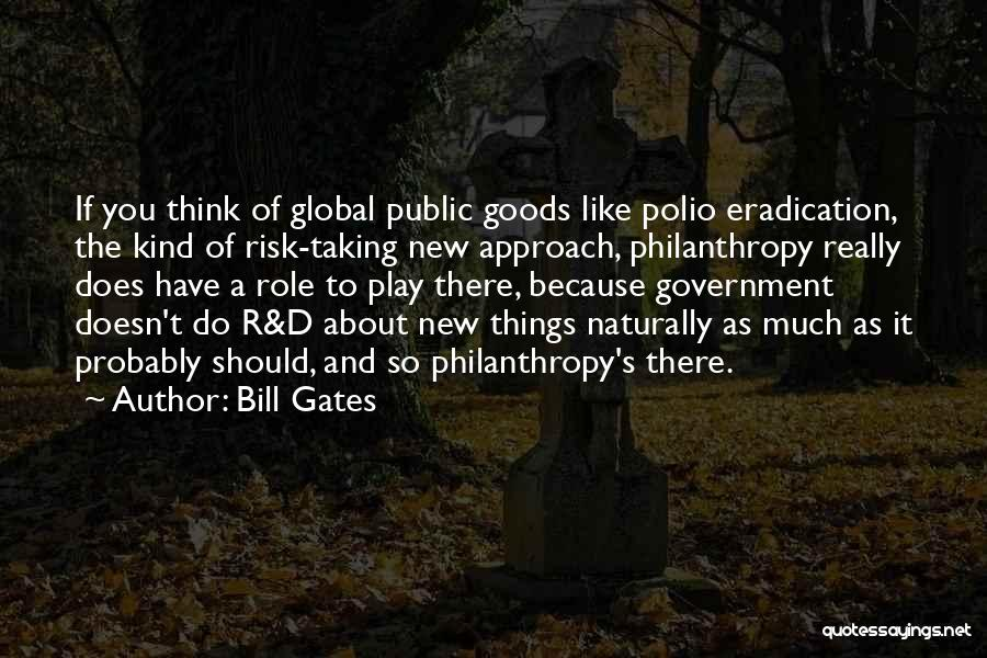 You Have To Do It Quotes By Bill Gates