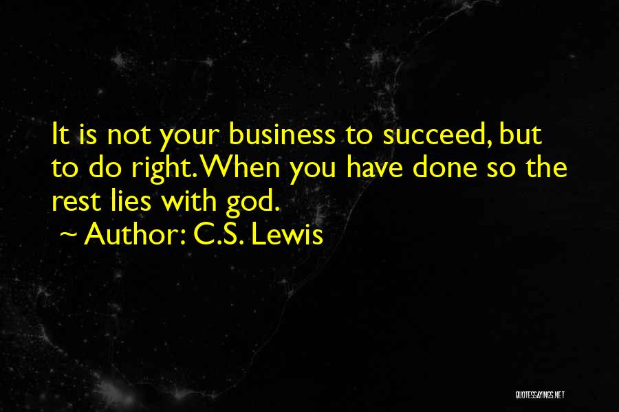 You Have To Do It Quotes By C.S. Lewis