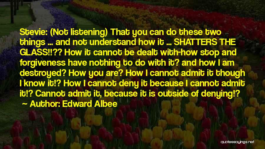 You Have To Do It Quotes By Edward Albee