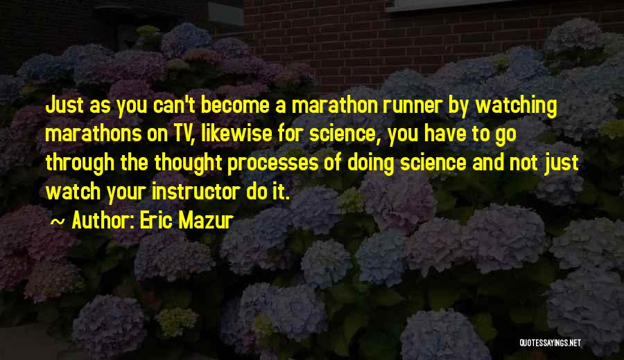 You Have To Do It Quotes By Eric Mazur