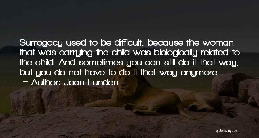 You Have To Do It Quotes By Joan Lunden