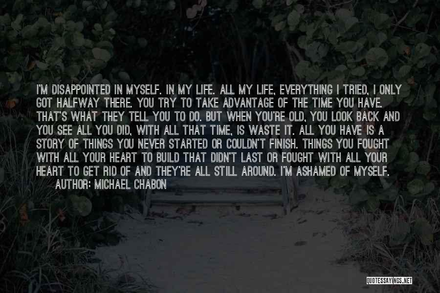 You Have To Do It Quotes By Michael Chabon