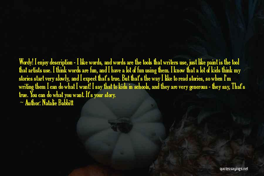 You Have To Do It Quotes By Natalie Babbitt