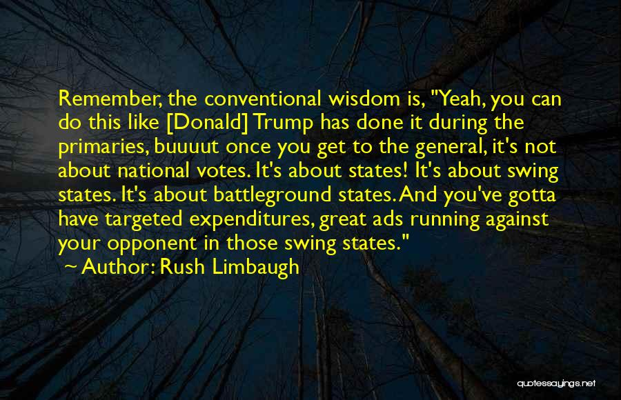 You Have To Do It Quotes By Rush Limbaugh