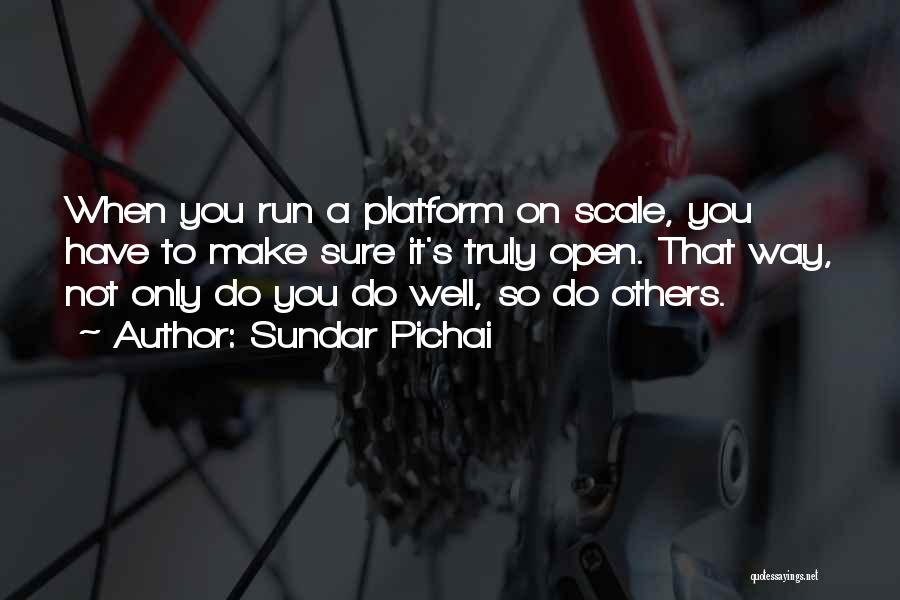 You Have To Do It Quotes By Sundar Pichai