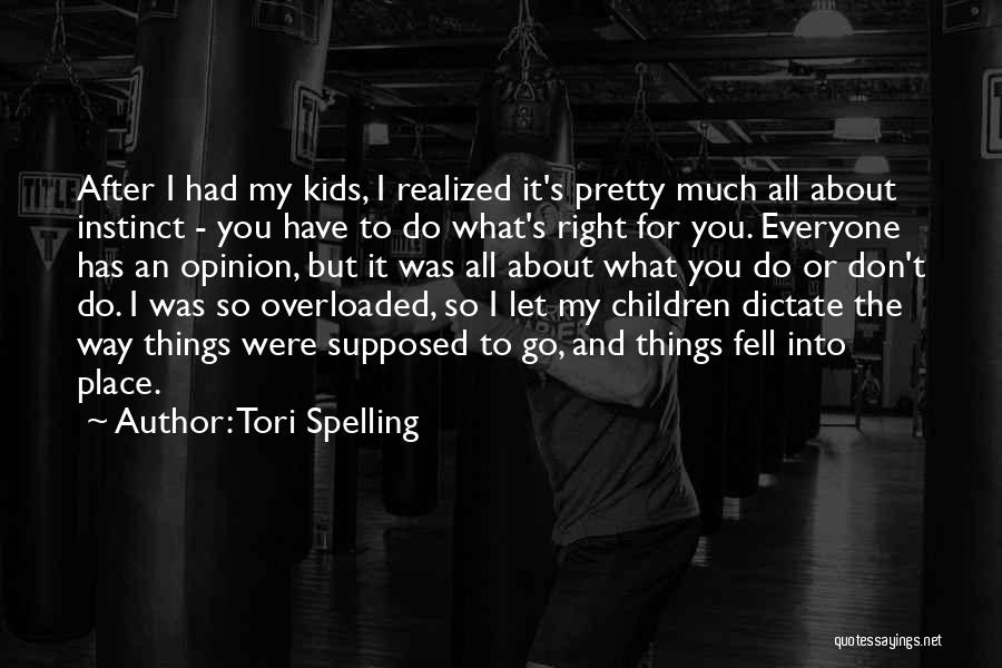 You Have To Do It Quotes By Tori Spelling