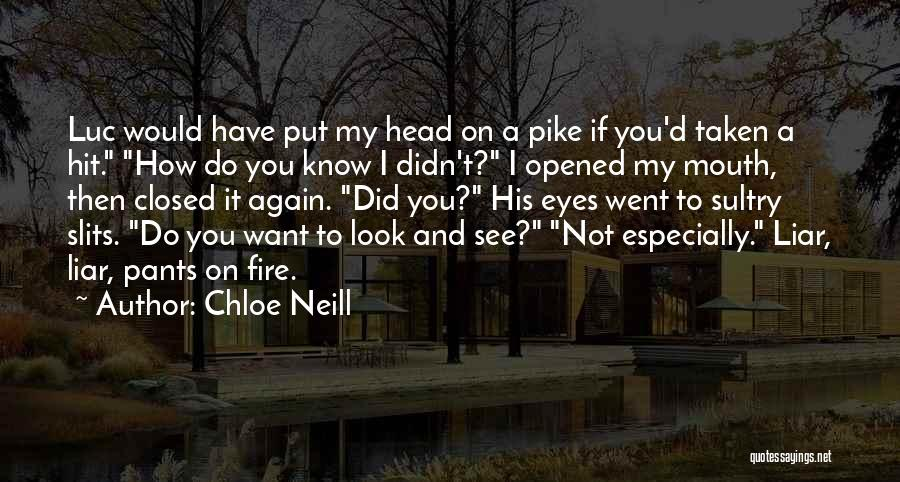 You Have To Quotes By Chloe Neill
