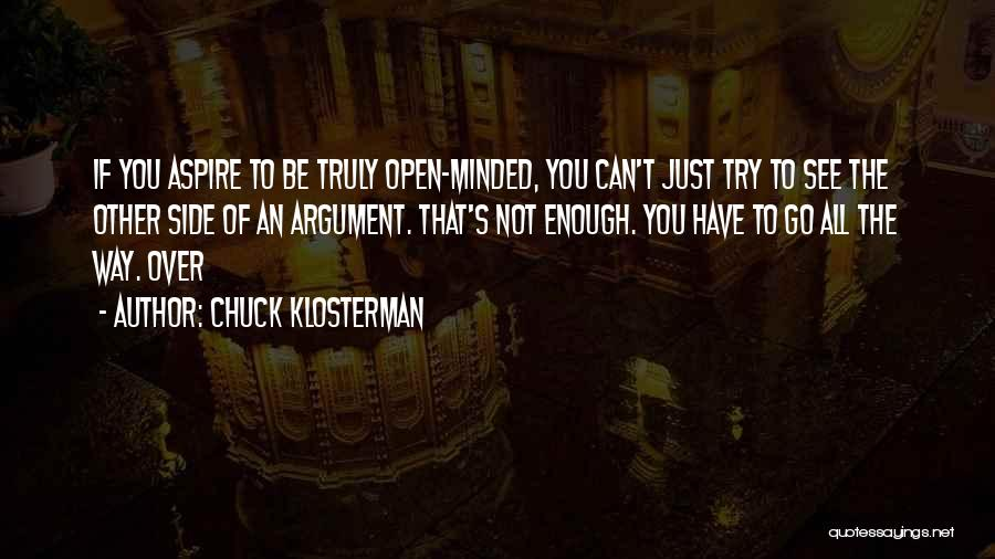 You Have To Quotes By Chuck Klosterman