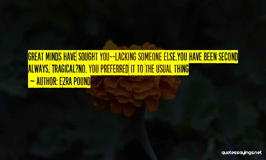 You Have To Quotes By Ezra Pound