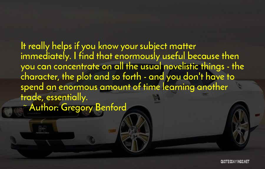 You Have To Quotes By Gregory Benford