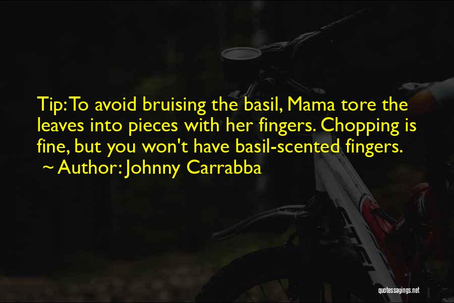 You Have To Quotes By Johnny Carrabba