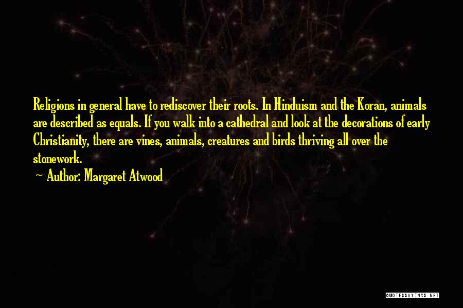 You Have To Quotes By Margaret Atwood