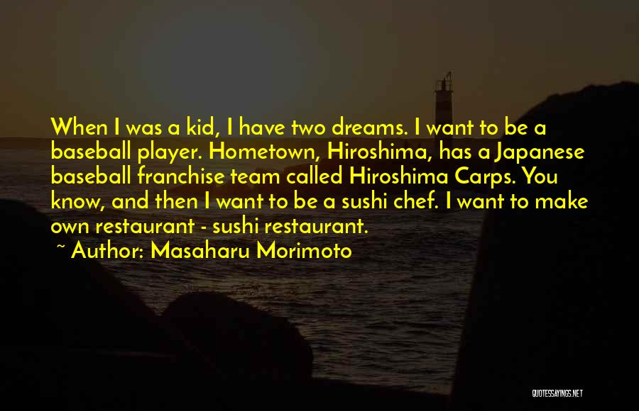 You Have To Quotes By Masaharu Morimoto