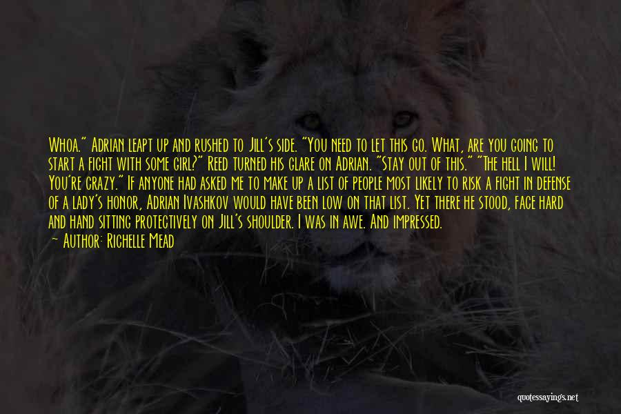 You Have To Quotes By Richelle Mead