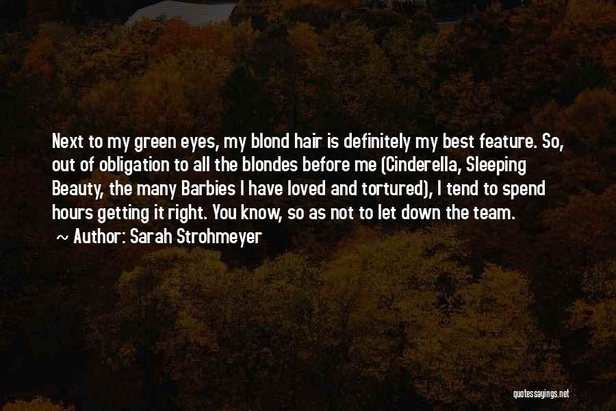 You Have To Quotes By Sarah Strohmeyer