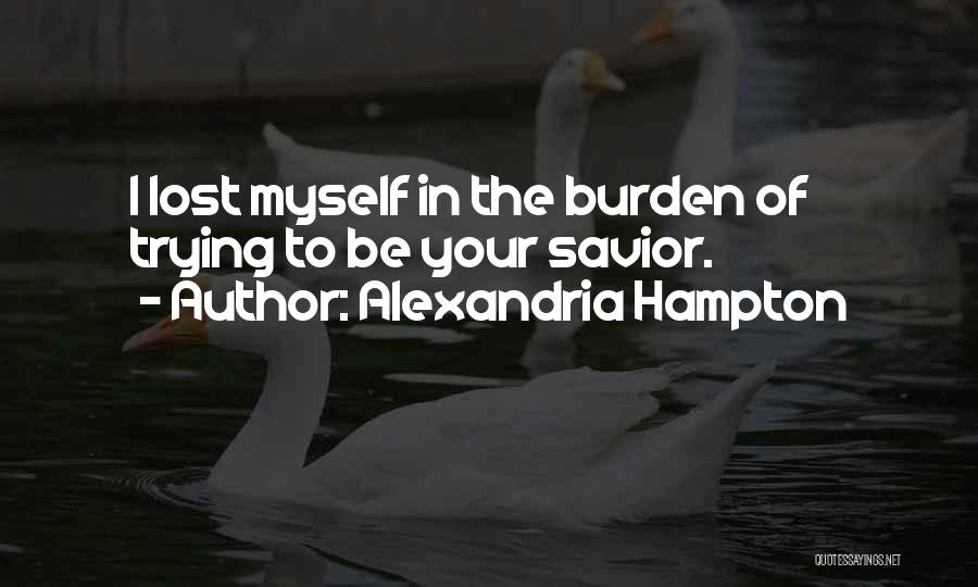 You Hurt Me But I'm Moving On Quotes By Alexandria Hampton