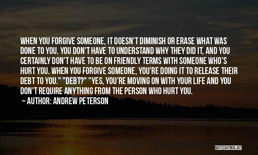 You Hurt Me But I'm Moving On Quotes By Andrew Peterson