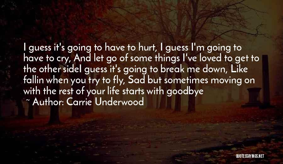 You Hurt Me But I'm Moving On Quotes By Carrie Underwood
