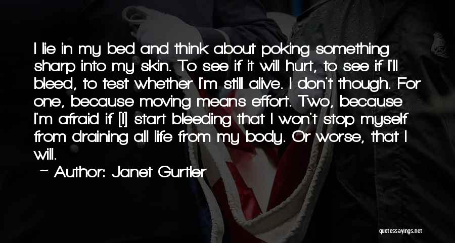 You Hurt Me But I'm Moving On Quotes By Janet Gurtler