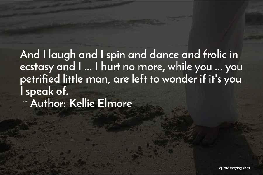 You Hurt Me But I'm Moving On Quotes By Kellie Elmore
