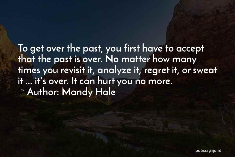 You Hurt Me But I'm Moving On Quotes By Mandy Hale