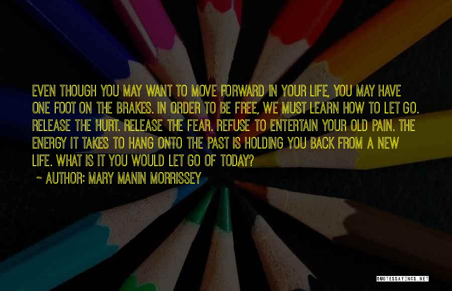 You Hurt Me But I'm Moving On Quotes By Mary Manin Morrissey