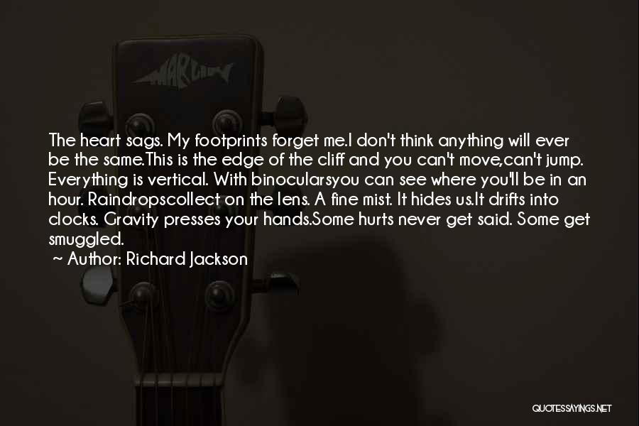 You Hurt Me But I'm Moving On Quotes By Richard Jackson