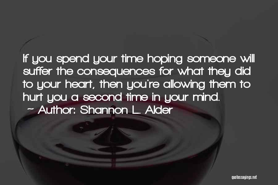 You Hurt Me But I'm Moving On Quotes By Shannon L. Alder