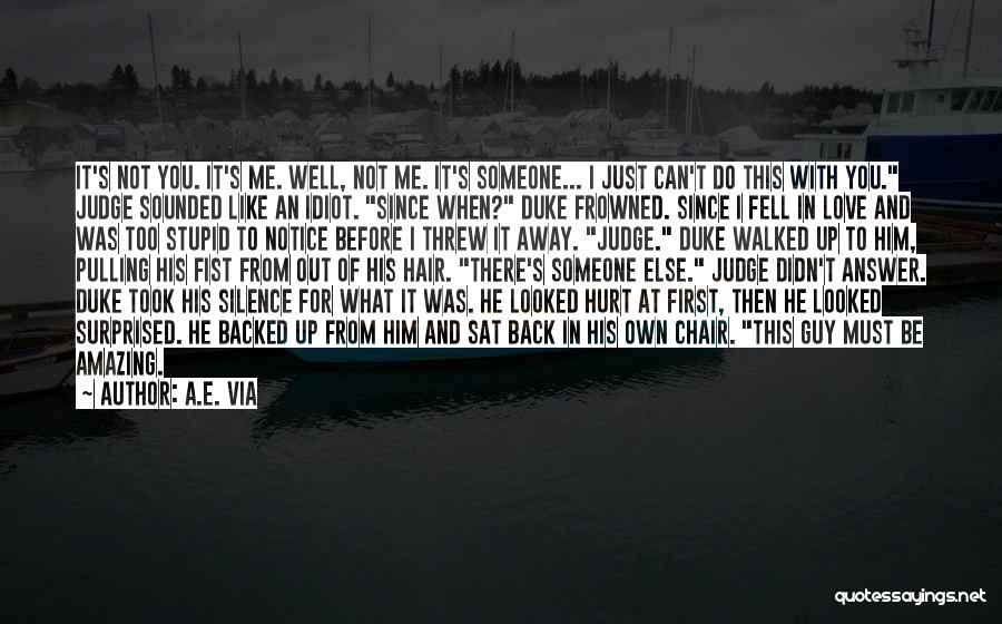 You Hurt Me First Quotes By A.E. Via