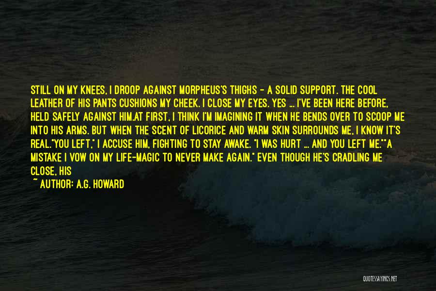 You Hurt Me First Quotes By A.G. Howard