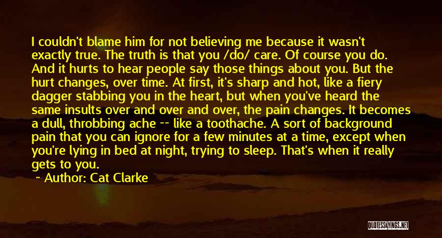 You Hurt Me First Quotes By Cat Clarke