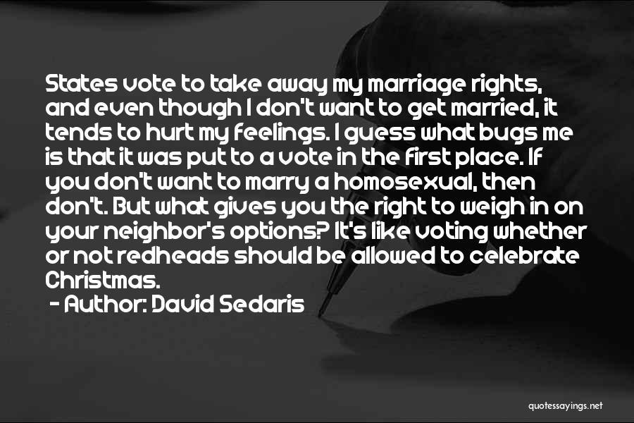 You Hurt Me First Quotes By David Sedaris