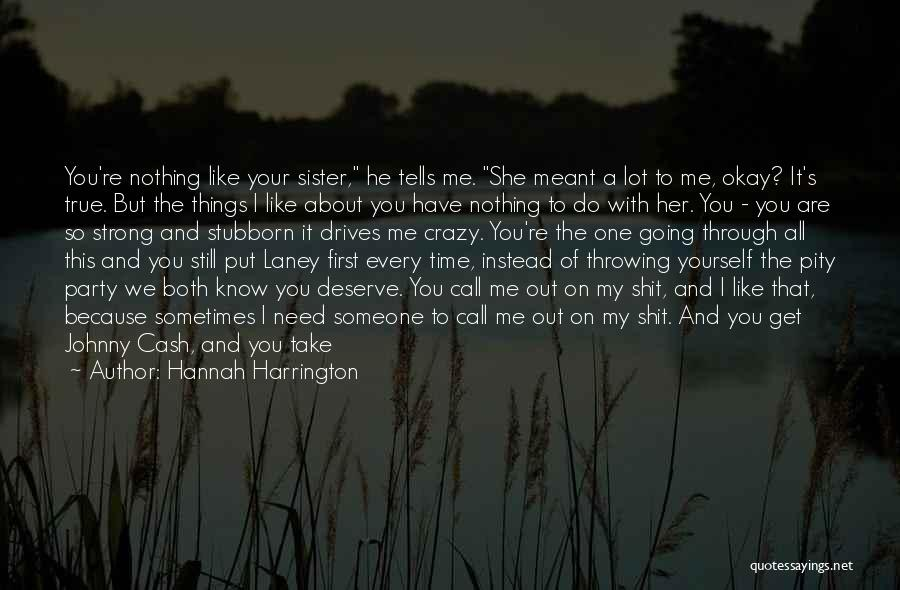 You Hurt Me First Quotes By Hannah Harrington