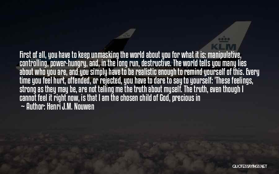 You Hurt Me First Quotes By Henri J.M. Nouwen