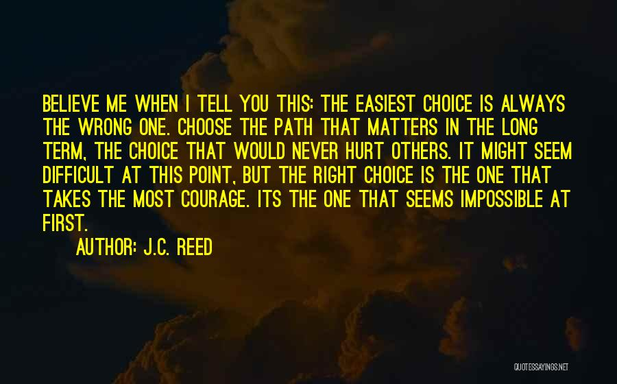 You Hurt Me First Quotes By J.C. Reed