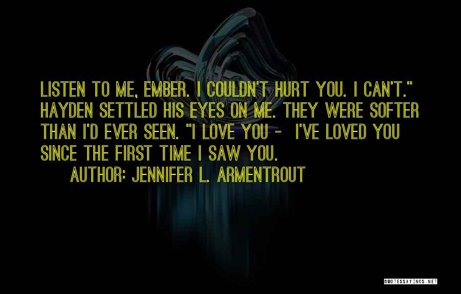 You Hurt Me First Quotes By Jennifer L. Armentrout