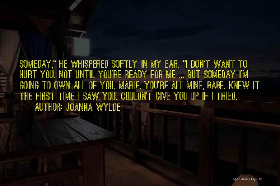 You Hurt Me First Quotes By Joanna Wylde